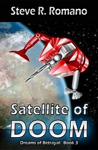 Dreams Of Betrayal: Satellite of Doom, Volume 3